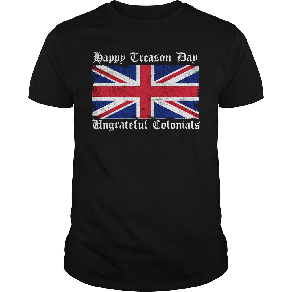 Happy treason day ungrateful Colonials Flag Guys Shirt