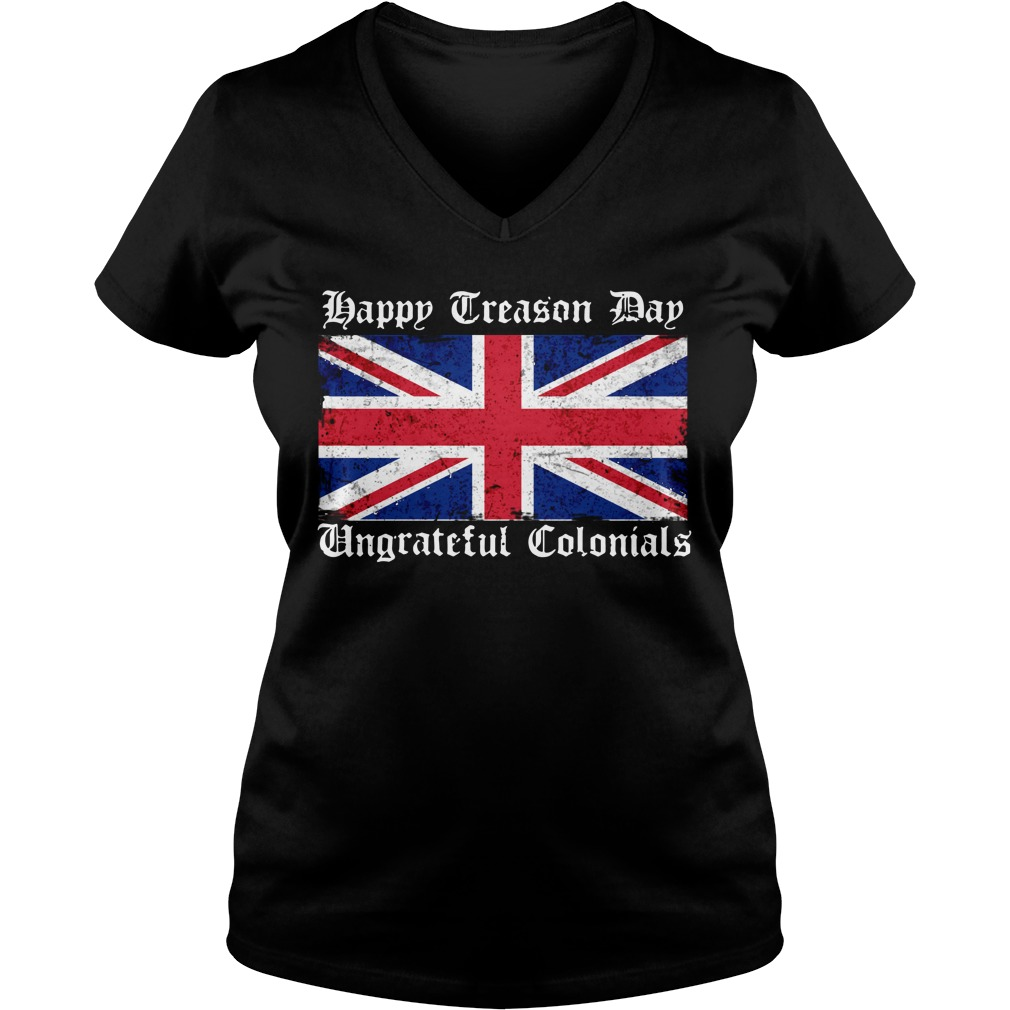 Happy treason day ungrateful Colonials Flag V-neck T-shirt