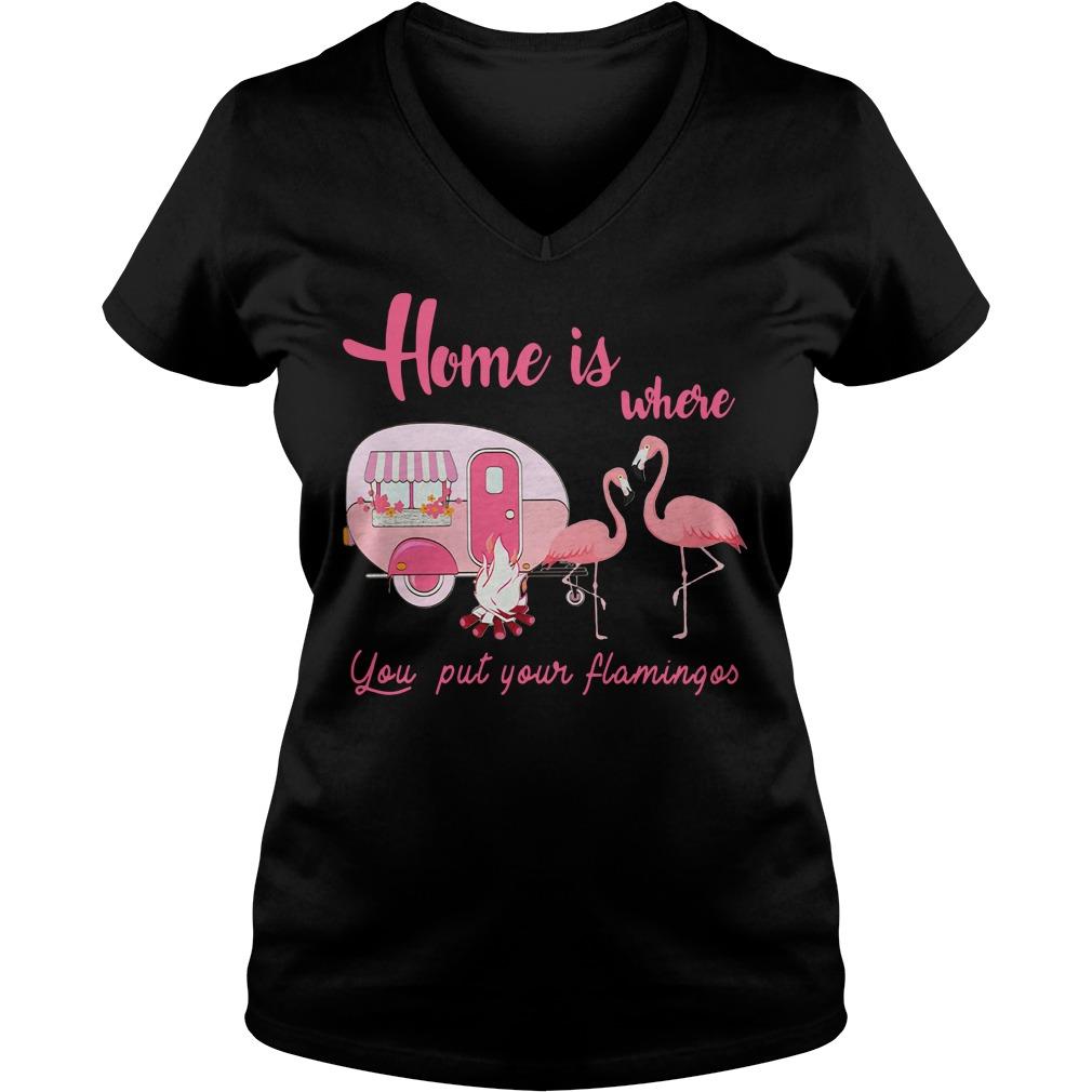 Home is where you put your flamingos V-neck T-shirt