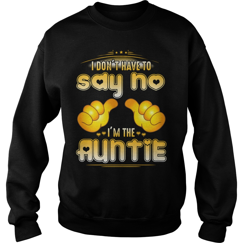 I don't have to say no I'm the Auntie Sweater