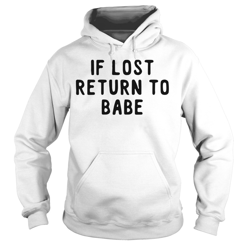 If lost return to babe Hoodie