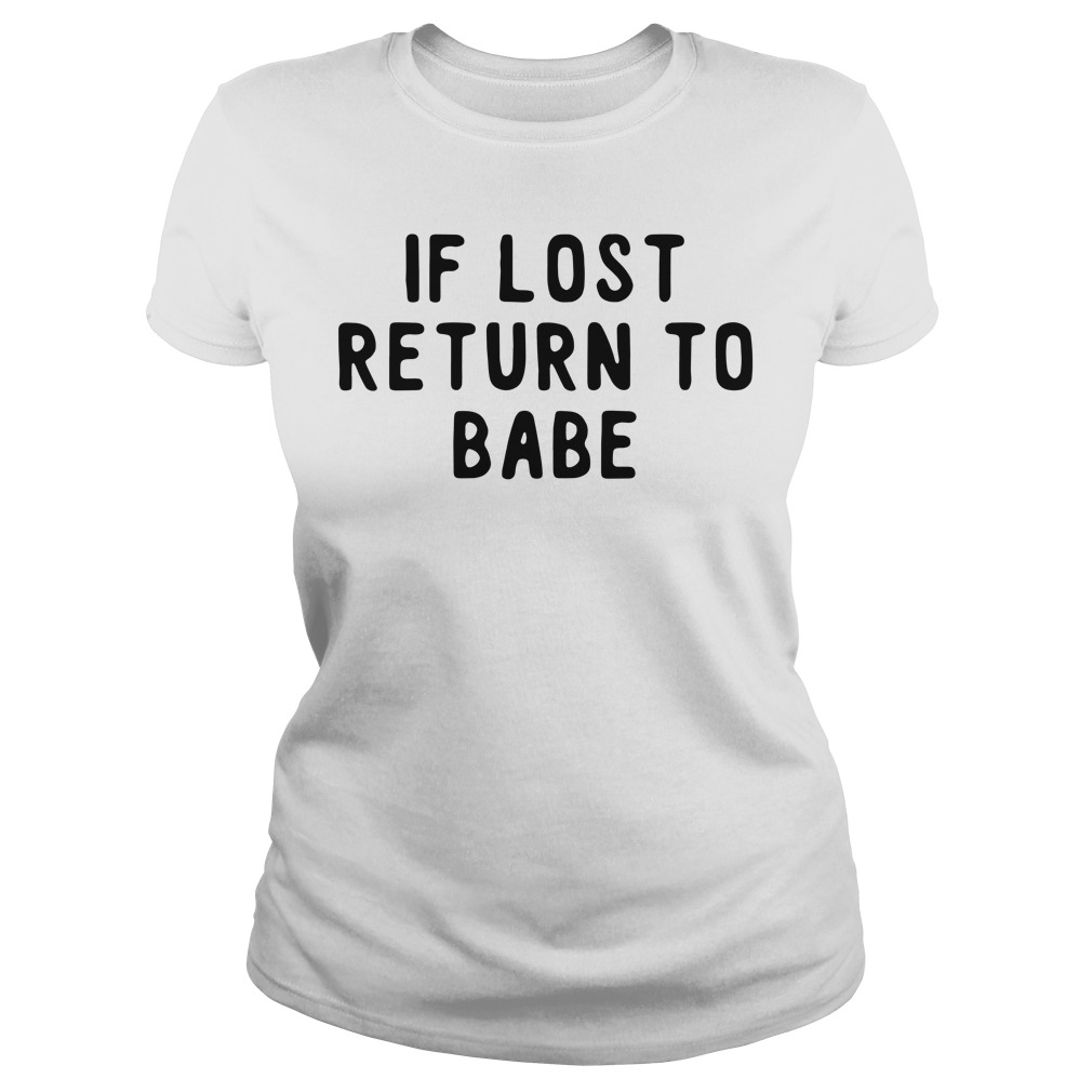 If lost return to babe Ladies Tee