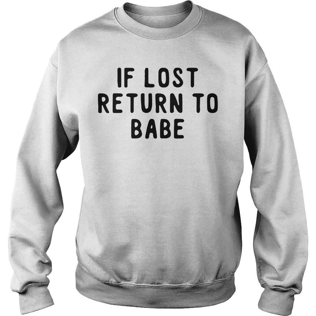 If lost return to babe Sweater