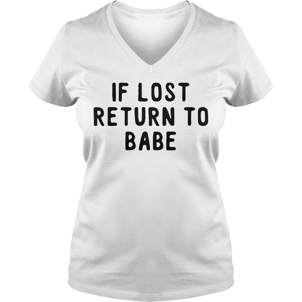 If lost return to babe V-neck T-shirt