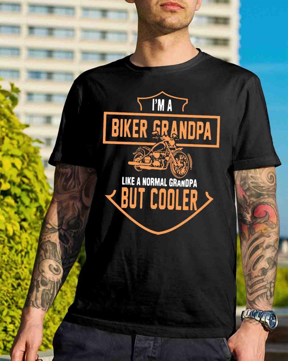 I'm a biker grandpa like a normal grandpa but cooler shirt