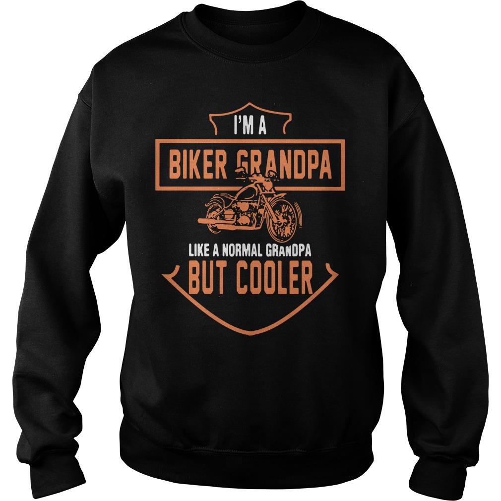I'm a biker grandpa like a normal grandpa but cooler Sweater