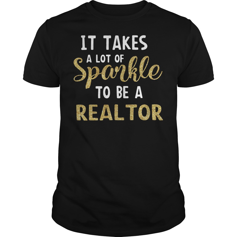 It takes a lot of sparkle to be a realtor Guys Shirt