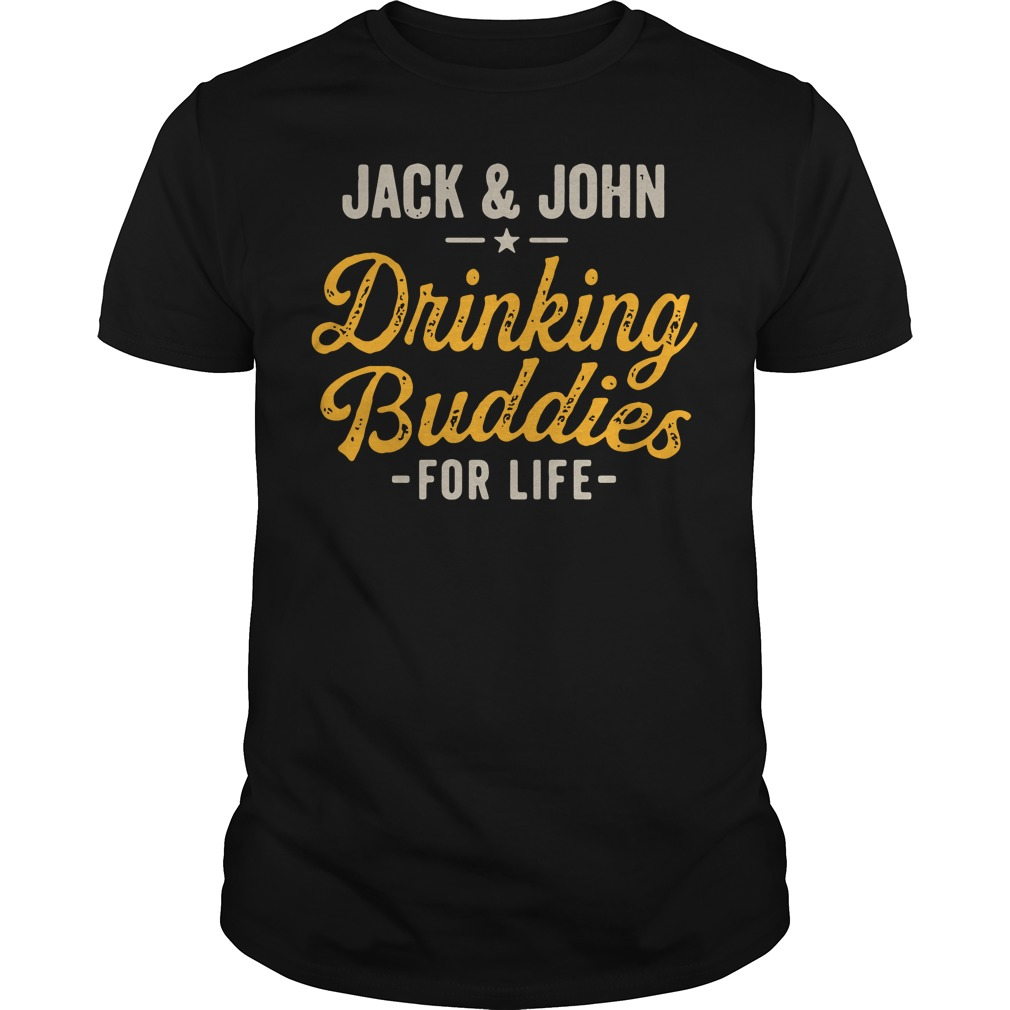 Jack and John drinking Buddies for life Guys Shirt