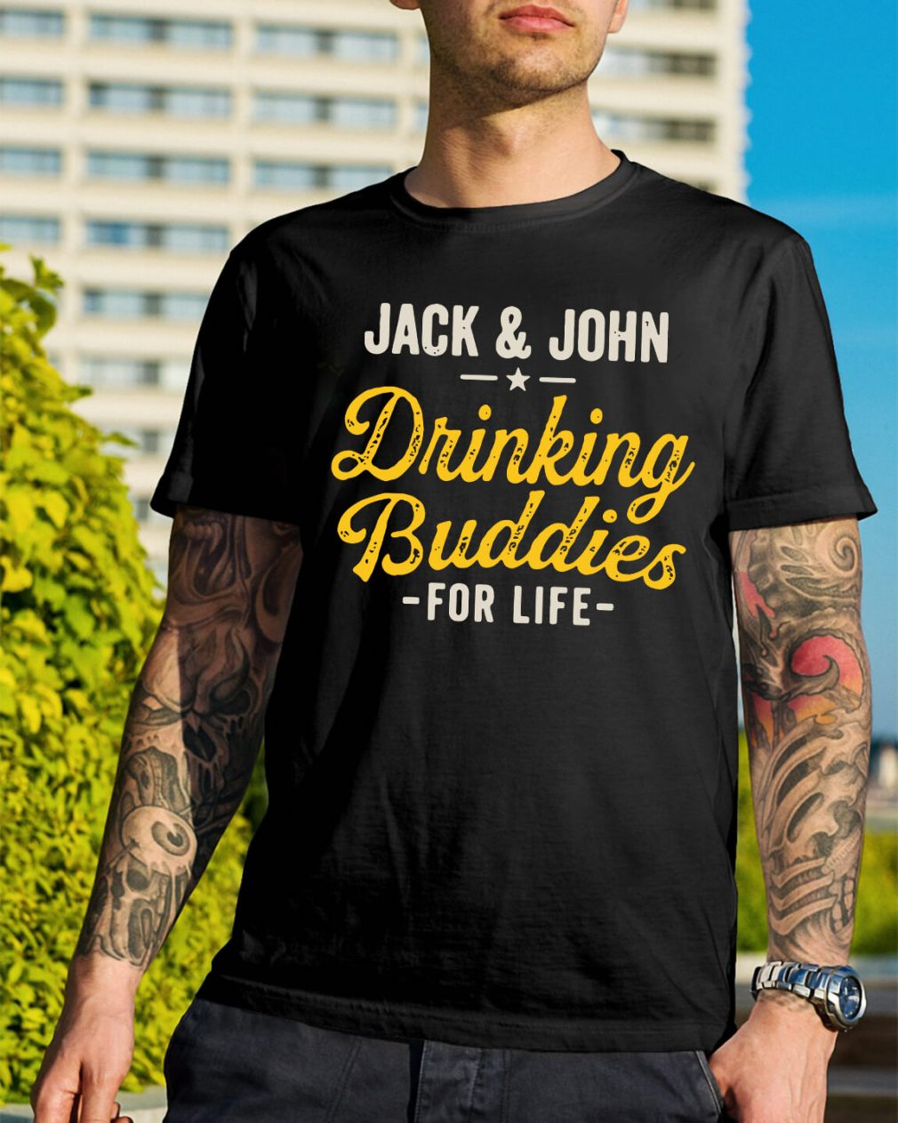 Jack and John drinking Buddies for life shirt