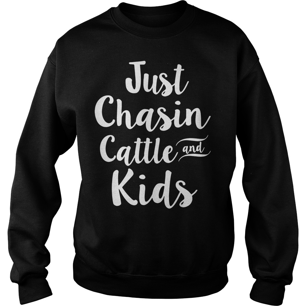 Just chasin cattle and kids Sweater
