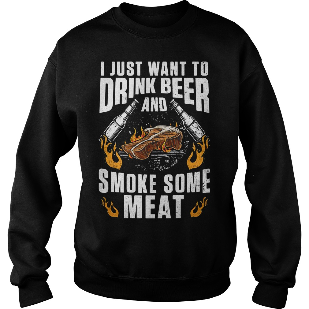 I just want to drink beer and smoke some meat Sweater