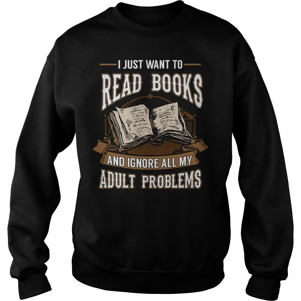 I just want to read books and ignore all my adult problems Sweater