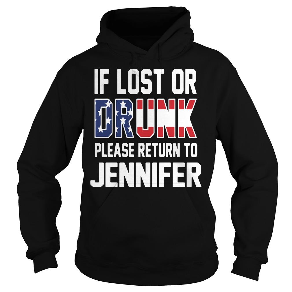 If lost or drunk please return to Jennifer Hoodie
