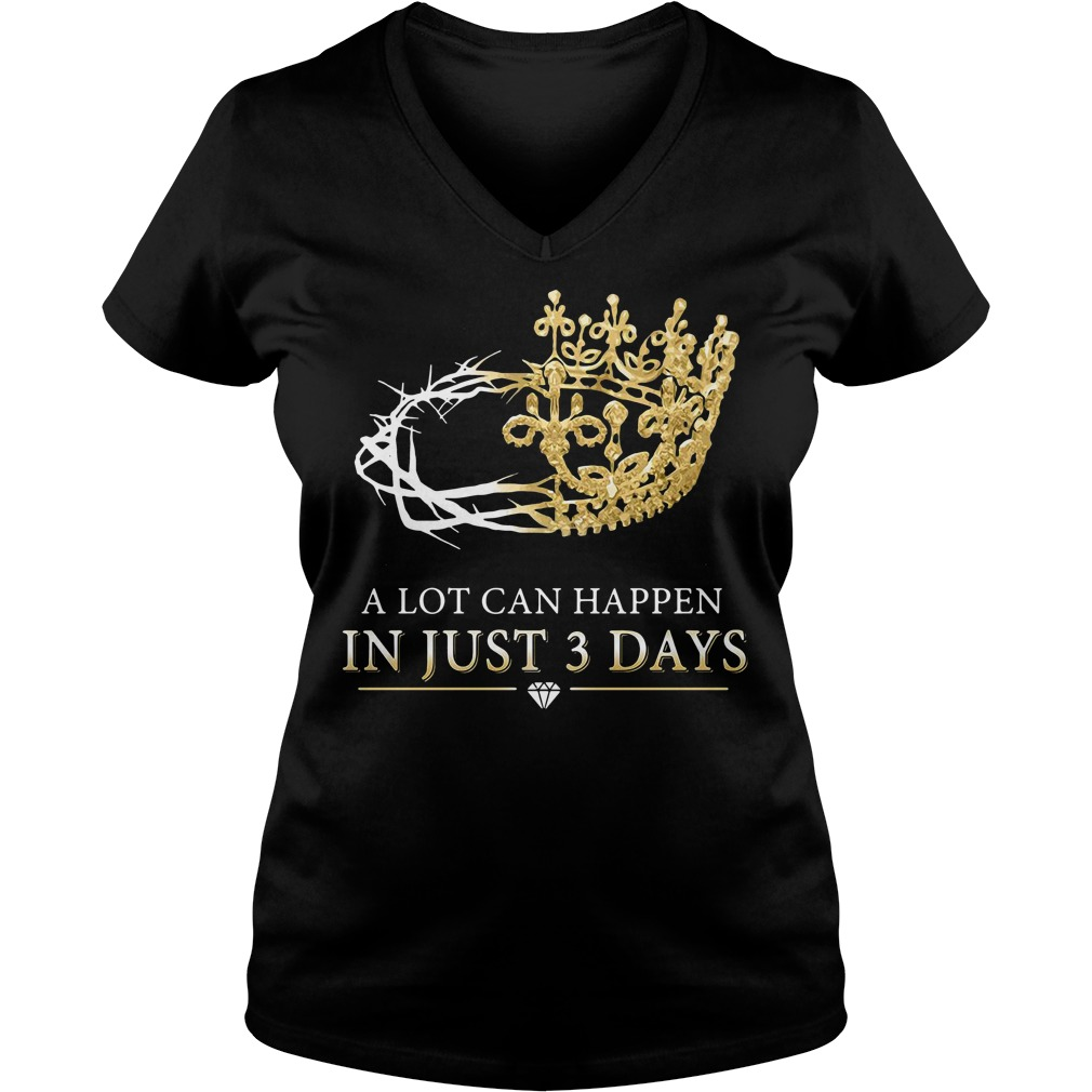 A lot can happen in just 3 days V-neck T-shirt