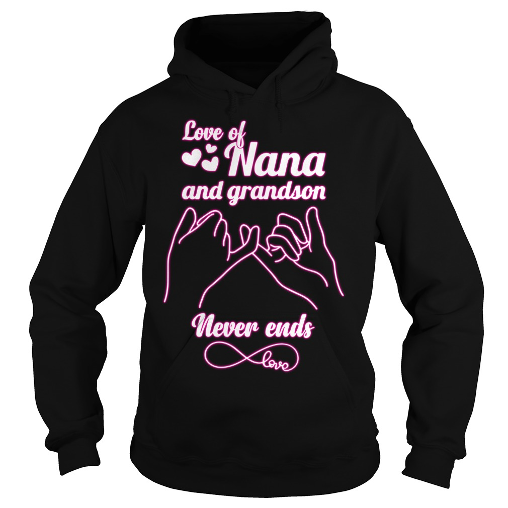 Love of Nana and grandson never ends love Hoodie