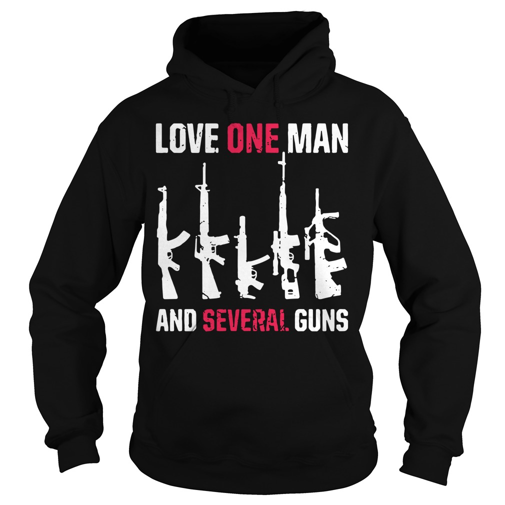 Love one man and several guns Hoodie