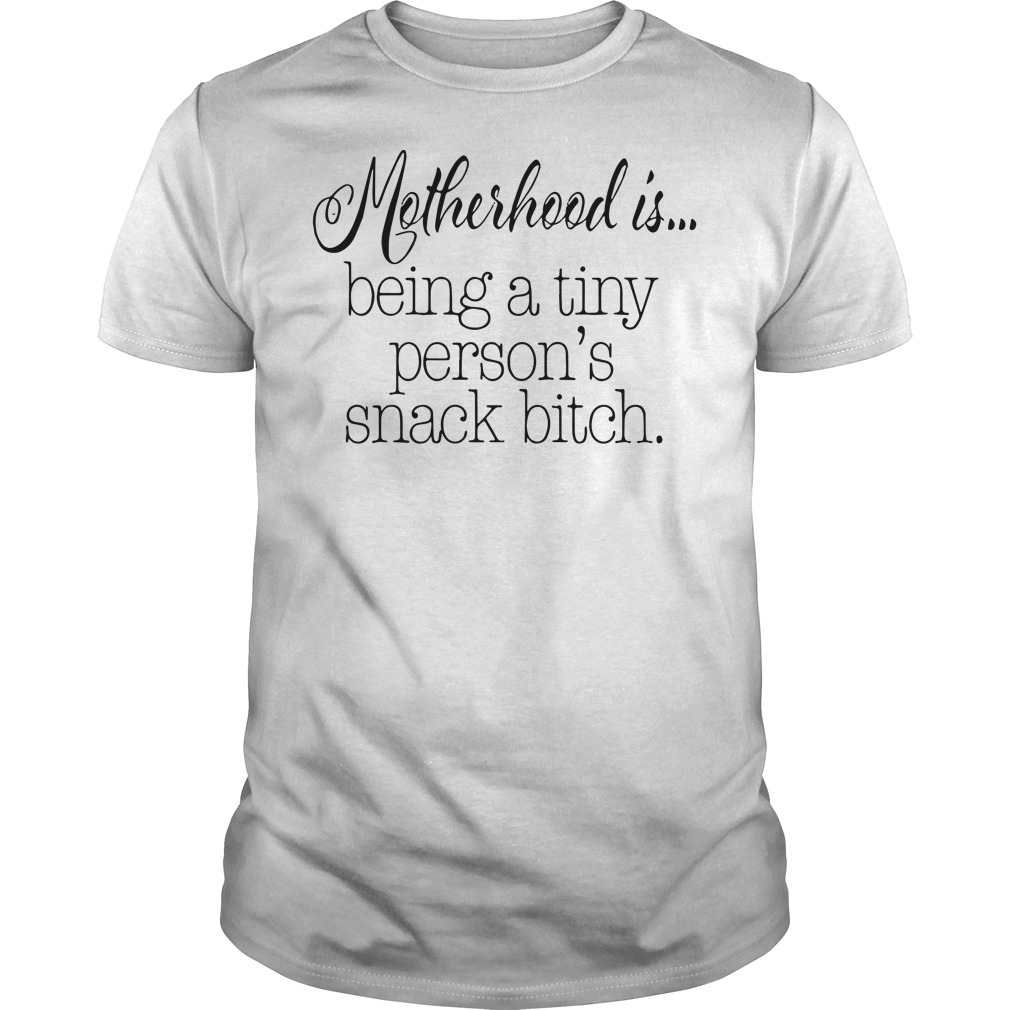 Motherhood is being a tiny person's snack bitch Guys Shirt