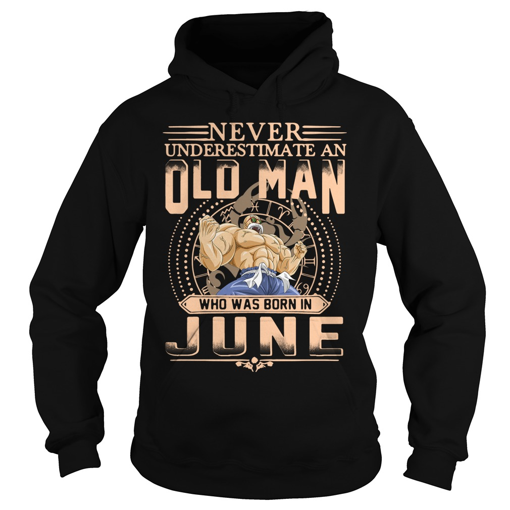 Never underestimate an old man who was born in June Hoodie