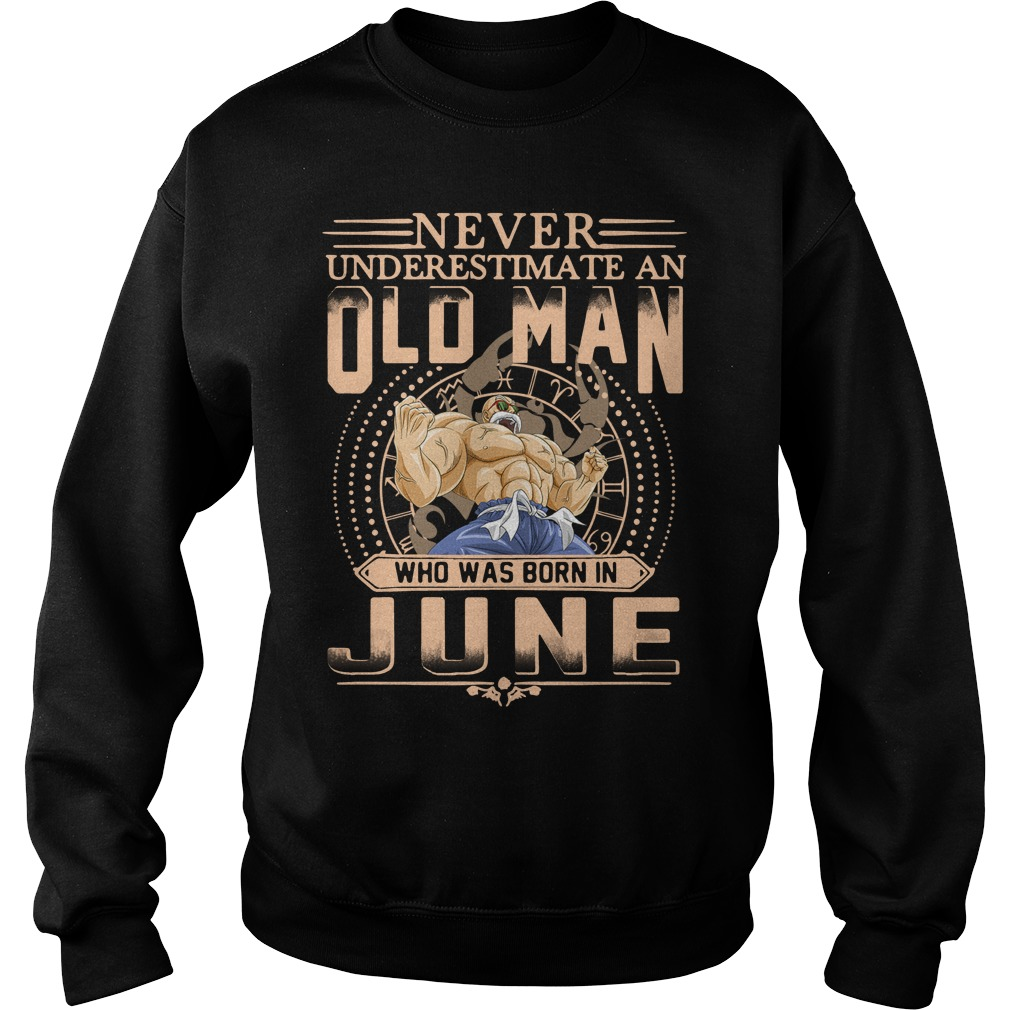 Never underestimate an old man who was born in June Sweater