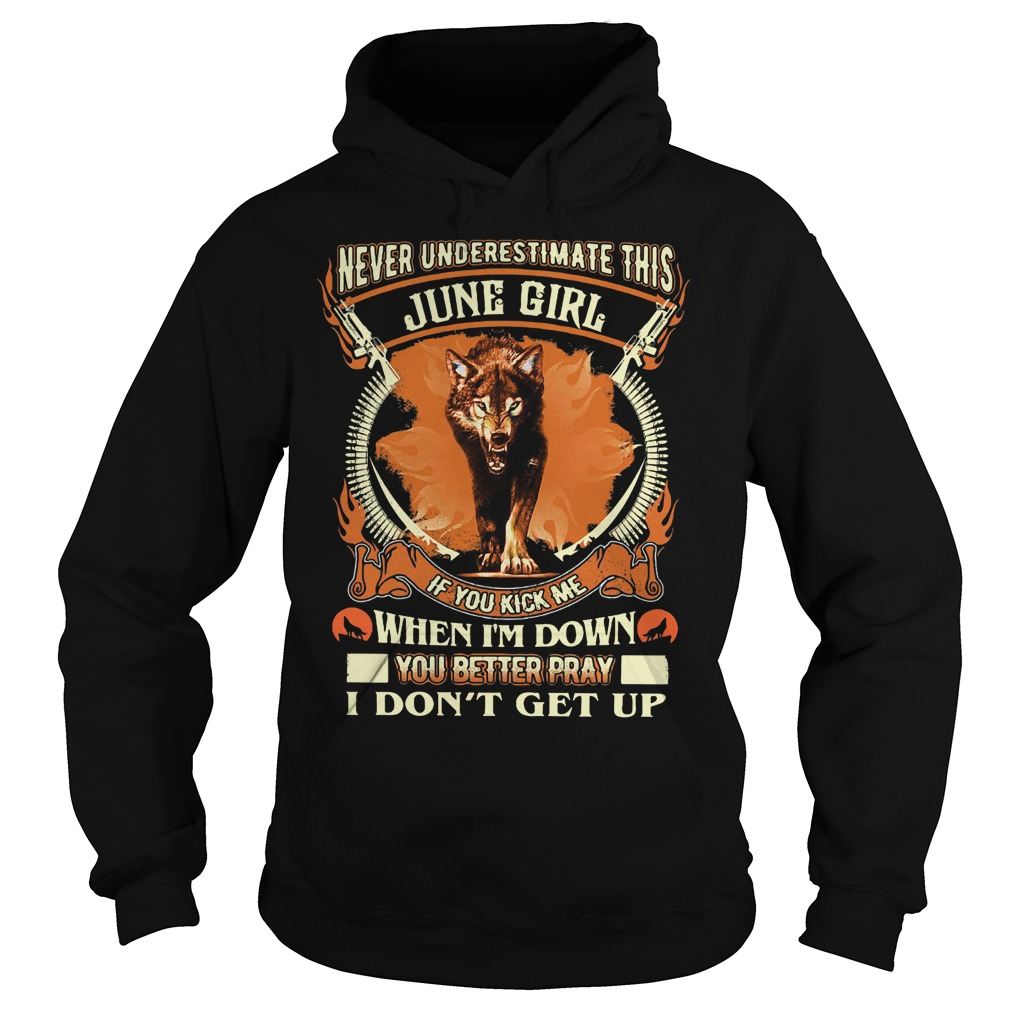 Never underestimate this June girl if you kick me Hoodie