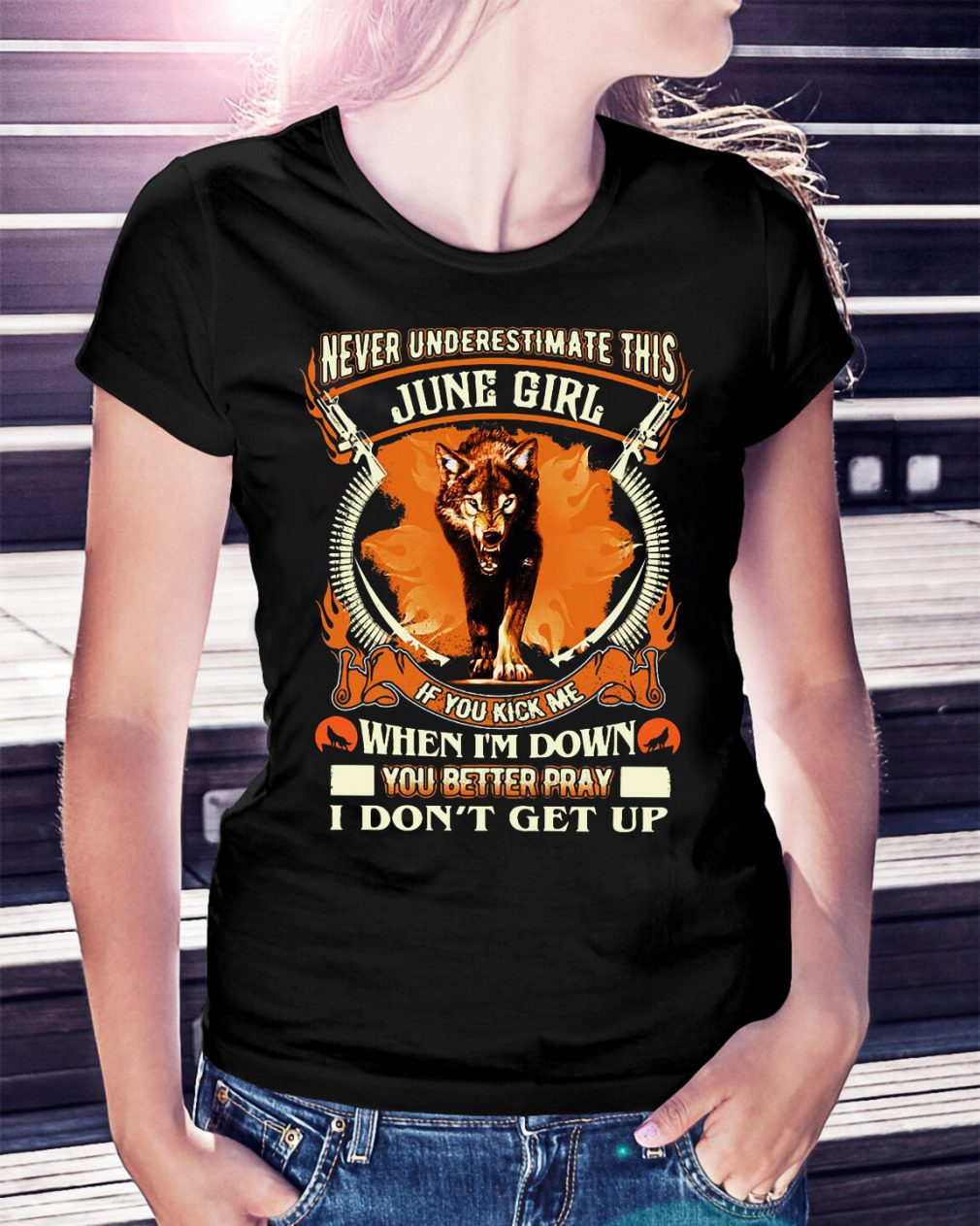 Never underestimate this June girl if you kick me shirt