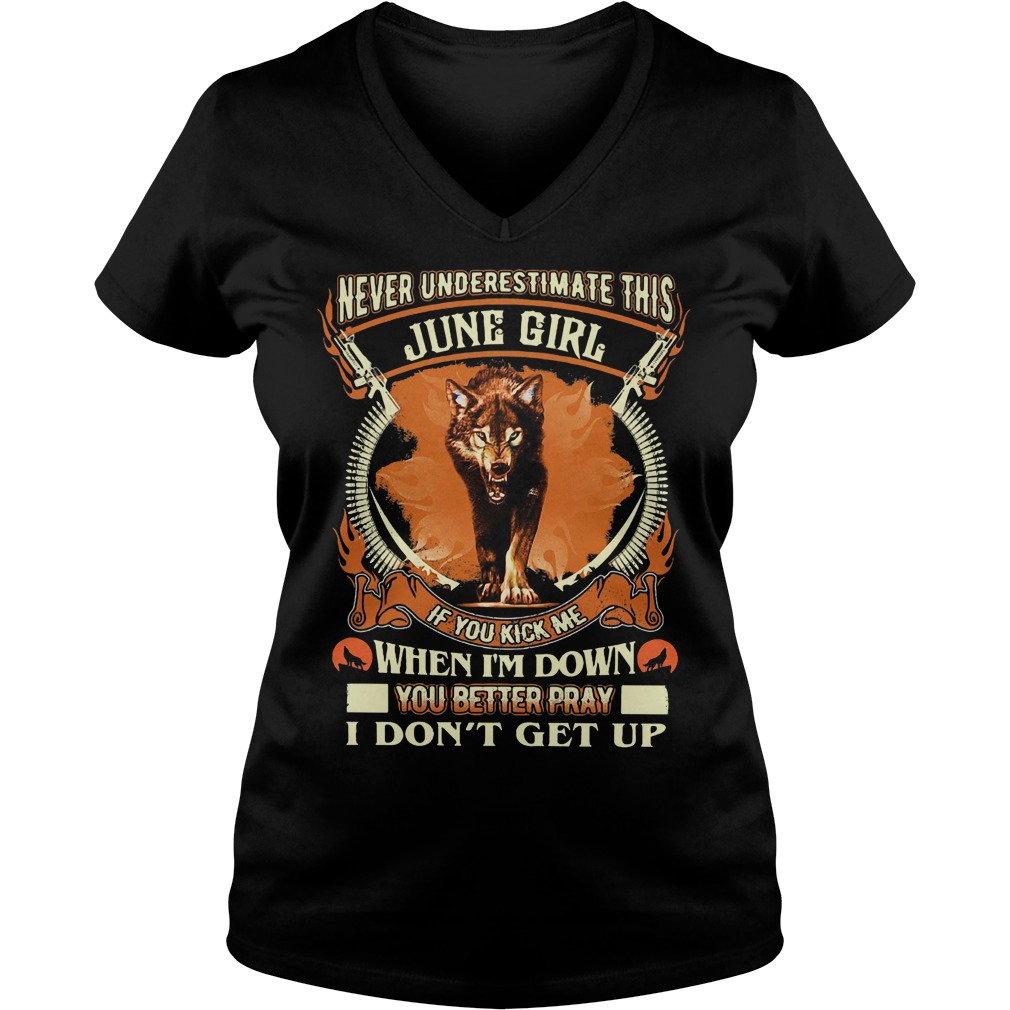 Never underestimate this June girl if you kick me V-neck T-shirt
