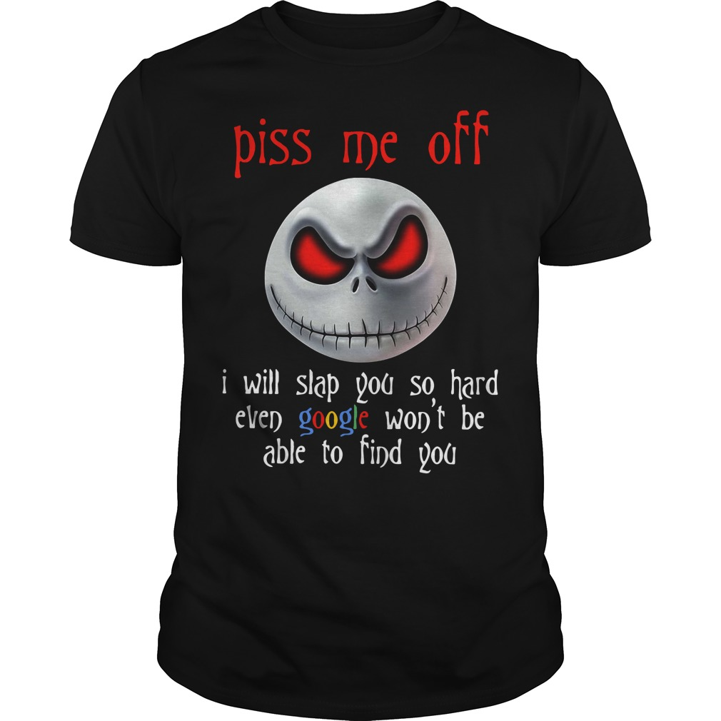 Nightmare piss me of I will slap you so hard even google won't be able Guys Shirt