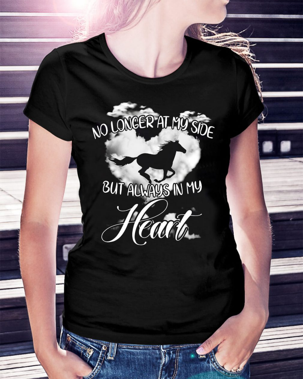 No longer at my side but always in my heart shirt