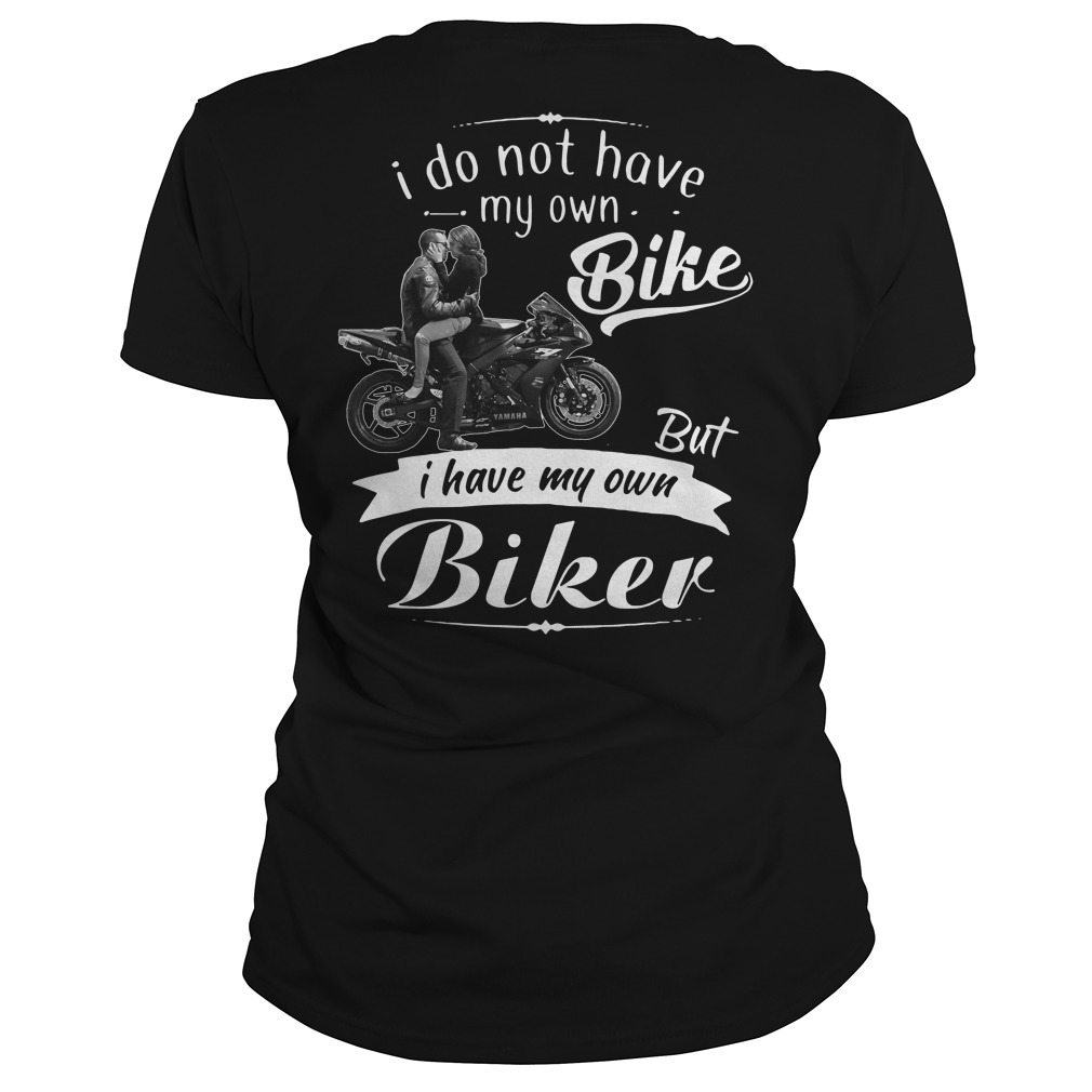 I do not have my own bike but I have my own biker Ladies Tee
