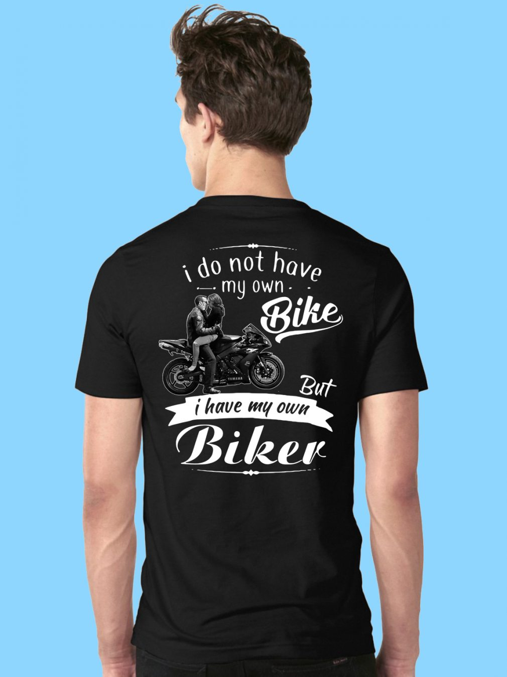 I do not have my own bike but I have my own biker shirt