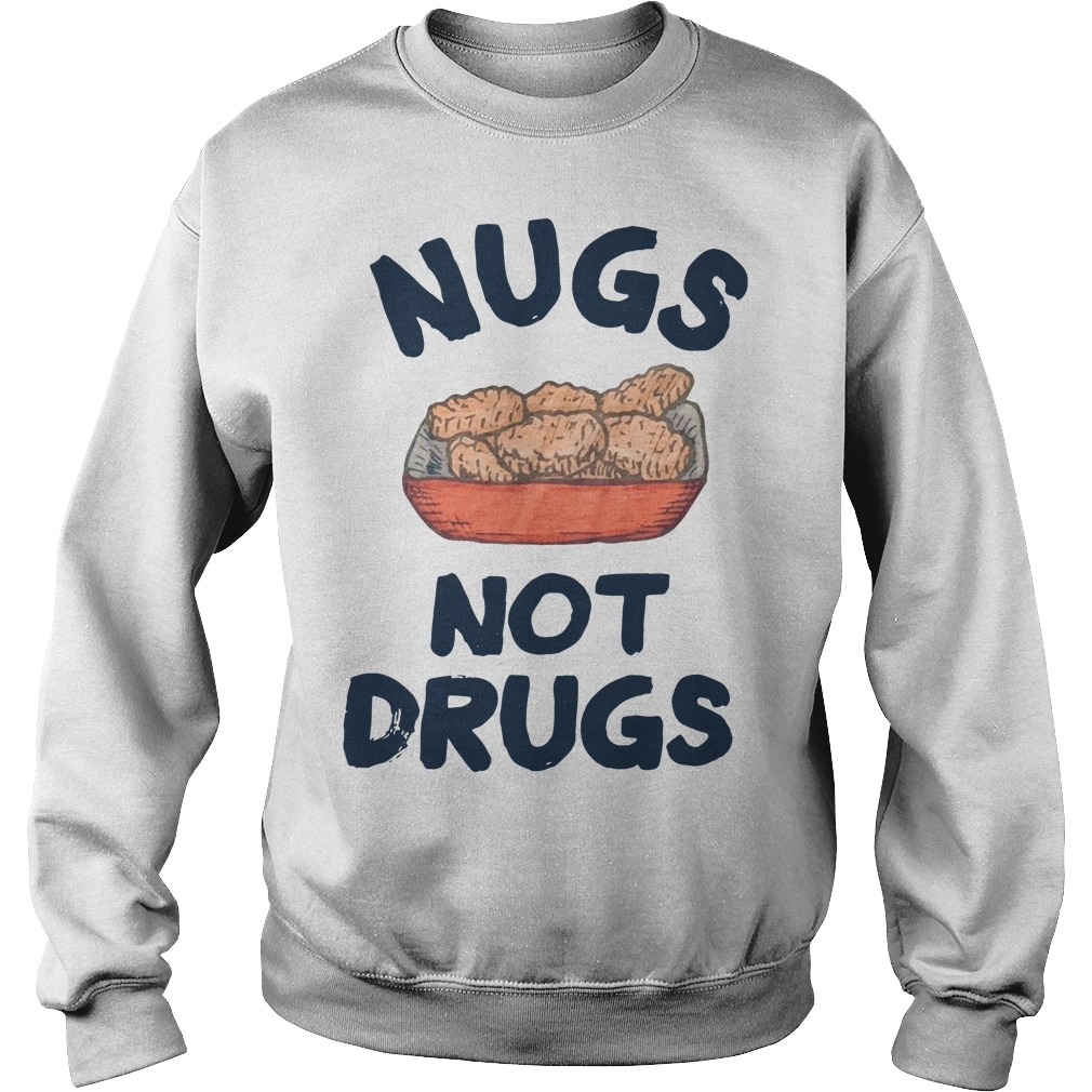 Nugs not drugs Sweater