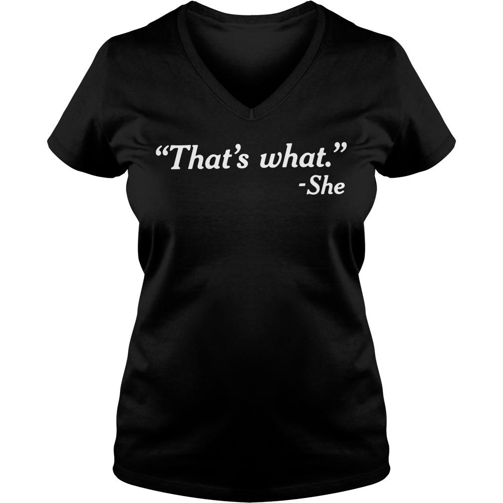 Offical That's what she V-neck T-shirt