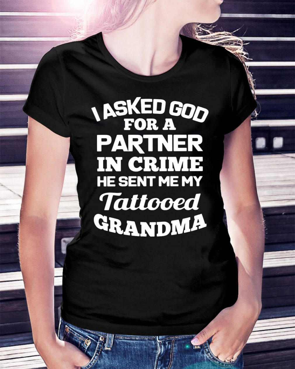 Official I asked God partner in crime he sent me my tattooed grandma shirt