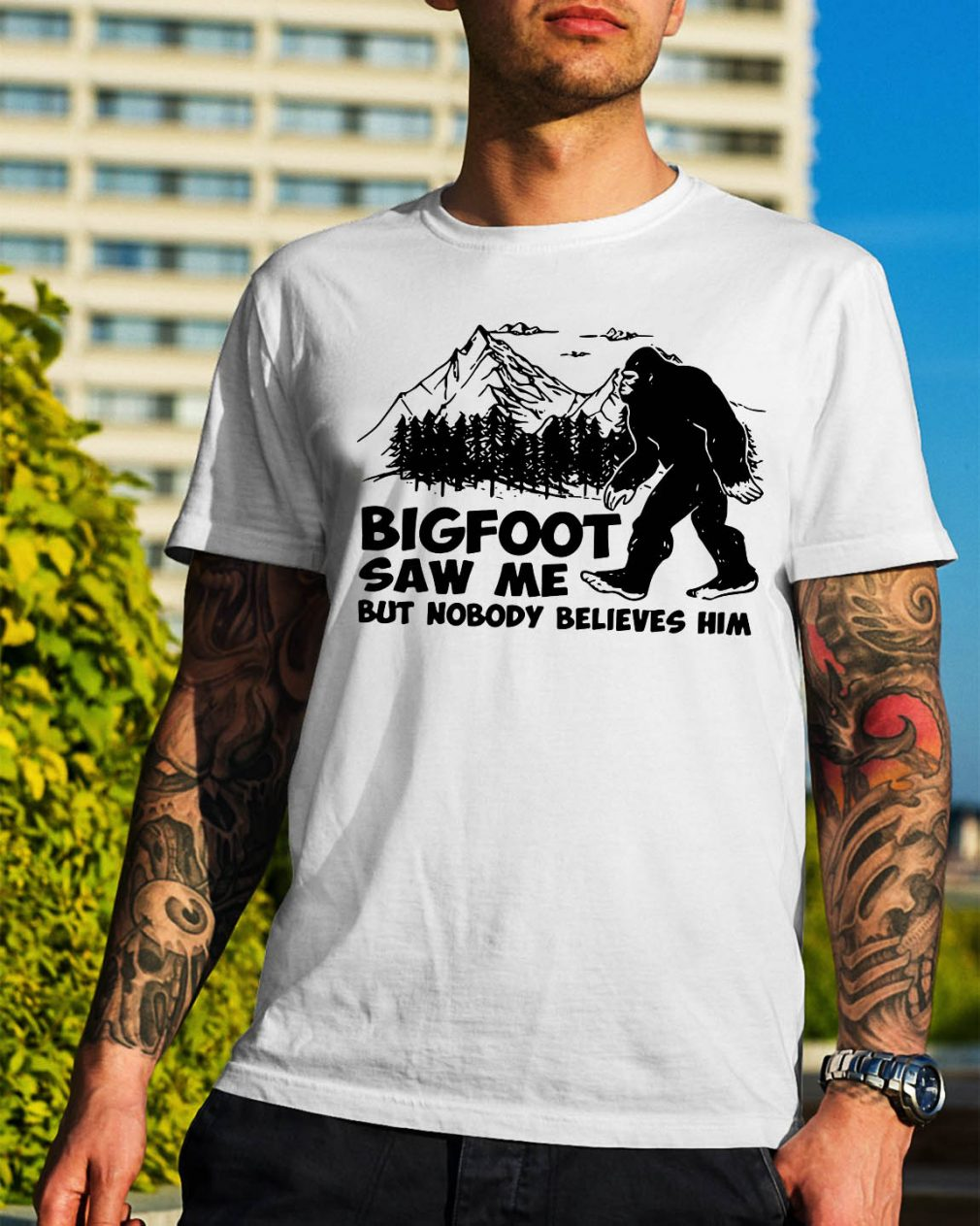 Official Bigfoot saw me but nobody believes shirt
