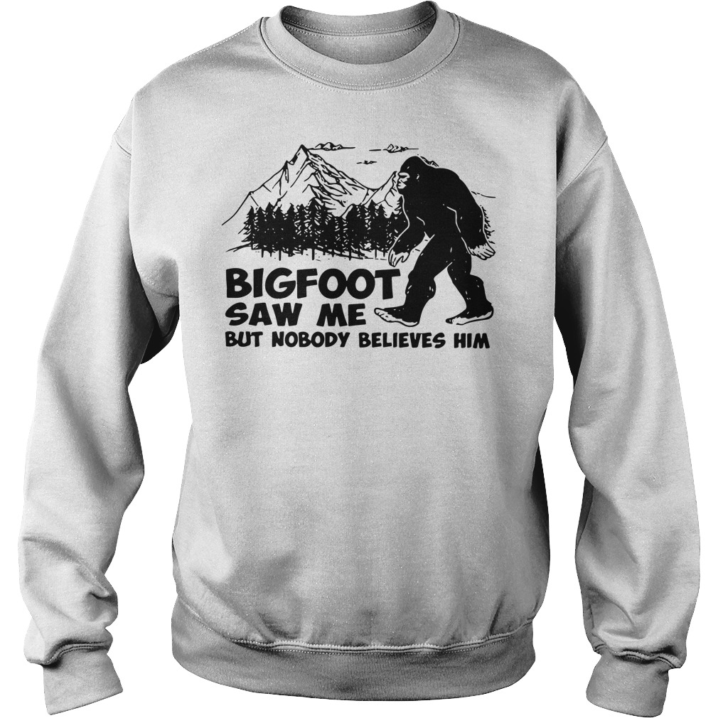 Official Bigfoot saw me but nobody believes Sweater