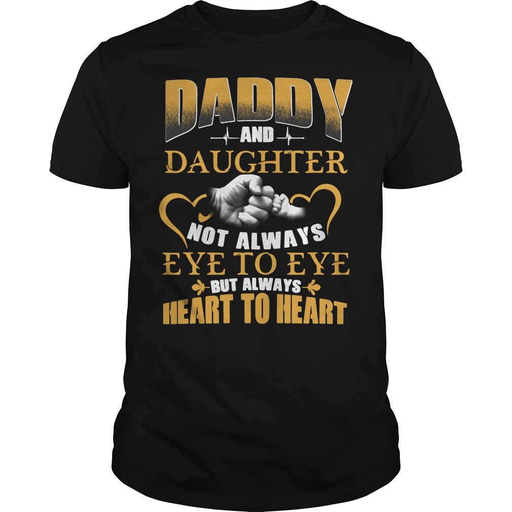 Official Daddy and daughter not always eye to eye but always heart Guys Shirt