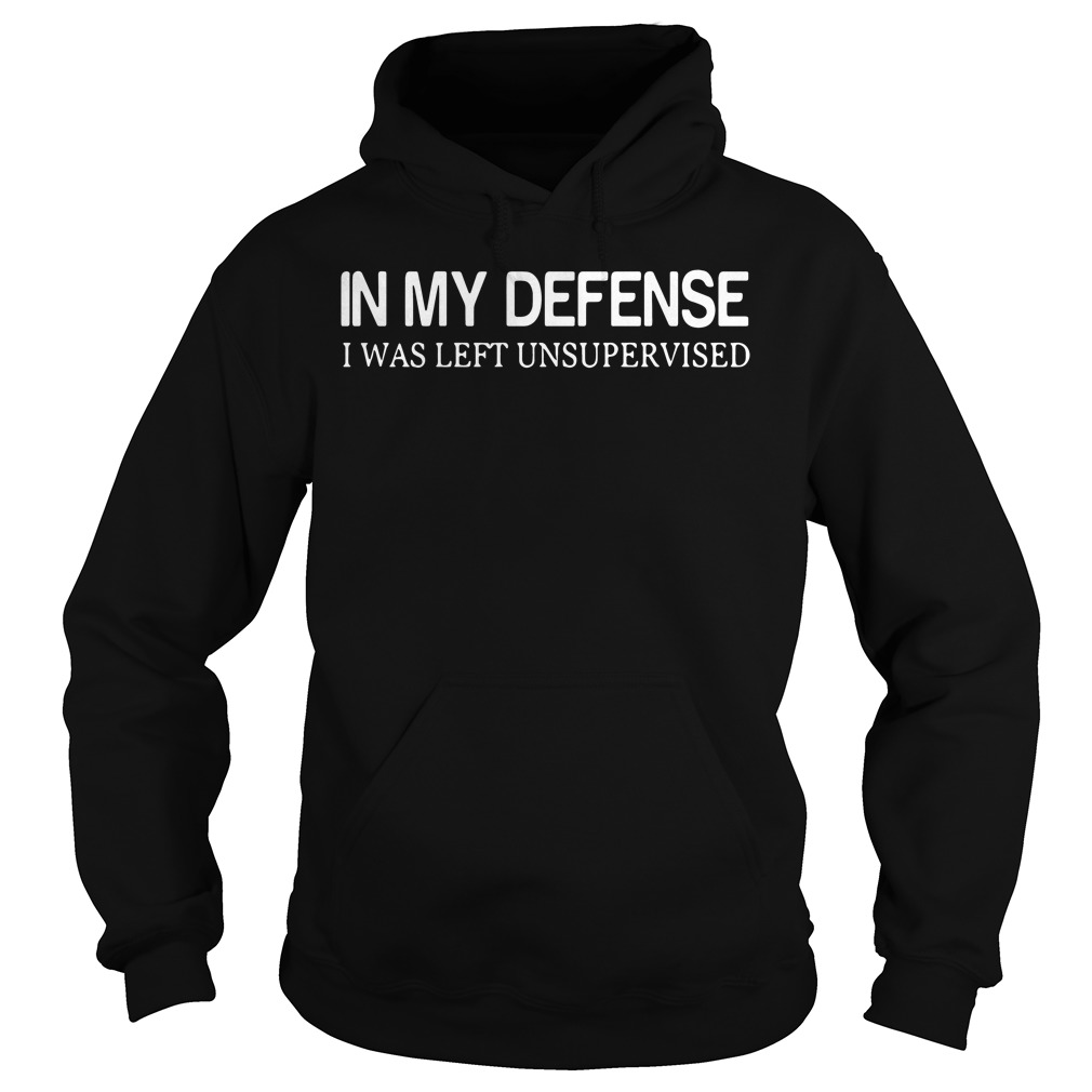 Official In my defense I was left unsupervised Hoodie