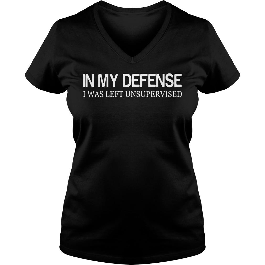 Official In my defense I was left unsupervised V-neck T-shirt