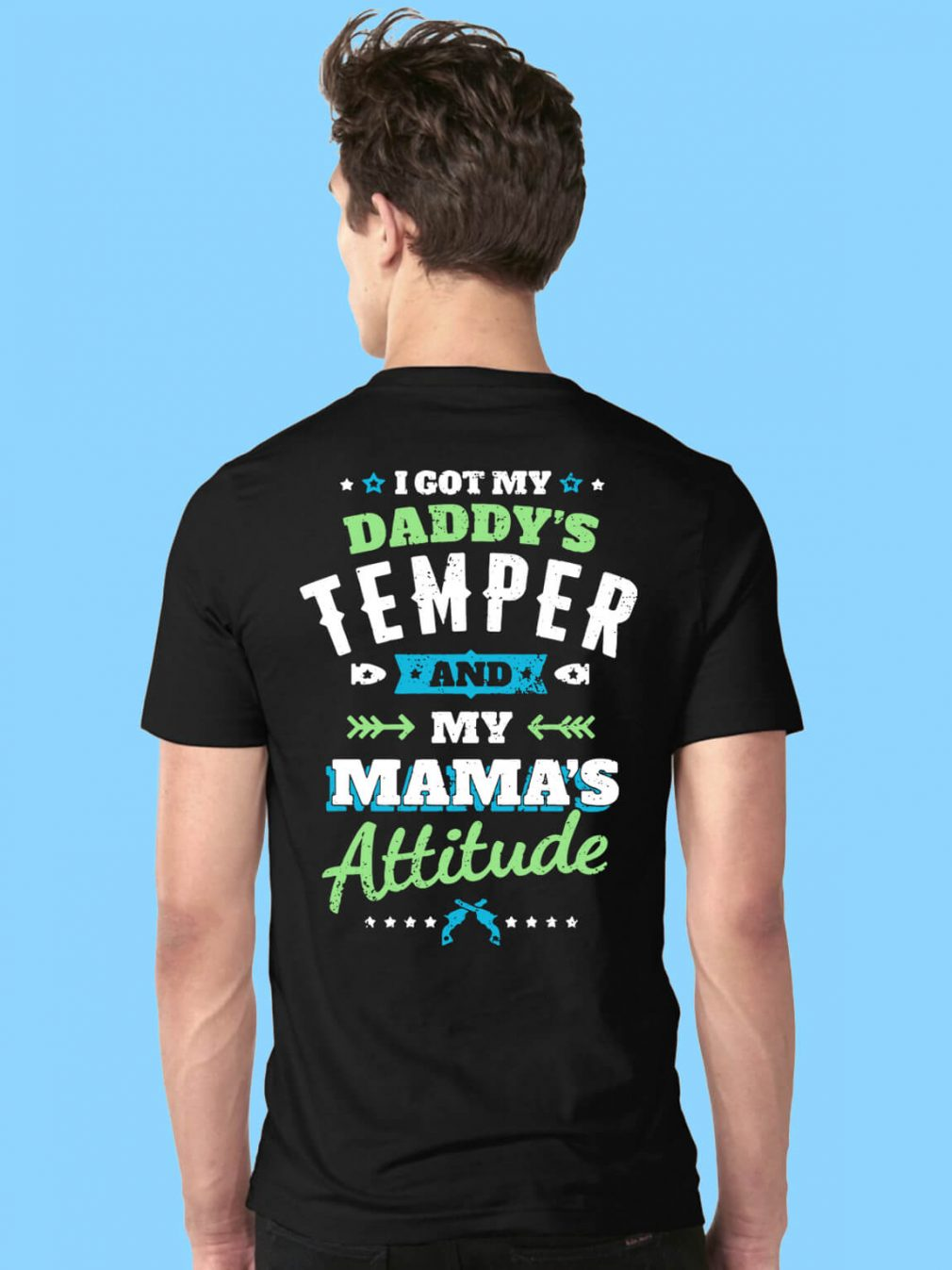 Official I got my daddy's temper and my mama's attitude shirt