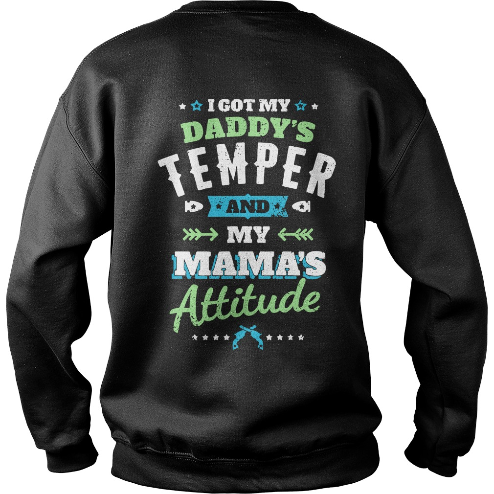 Official I got my daddy's temper and my mama's attitude Sweater
