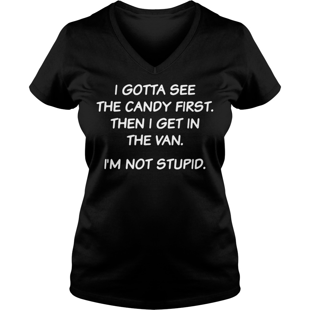 Official I gotta see the candy first then I get in the van I'm not stupid V-neck T-shirt