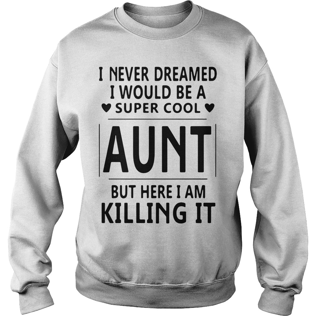 Official I never dreamed I would be a super cool aunt but here Sweater