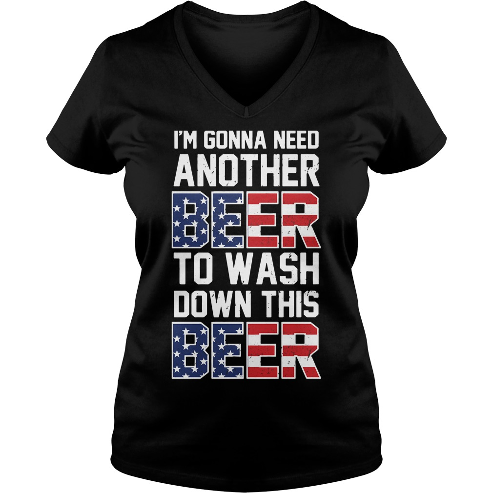 Official I'm gonna need another beer to wash down this beer V-neck T-shirt
