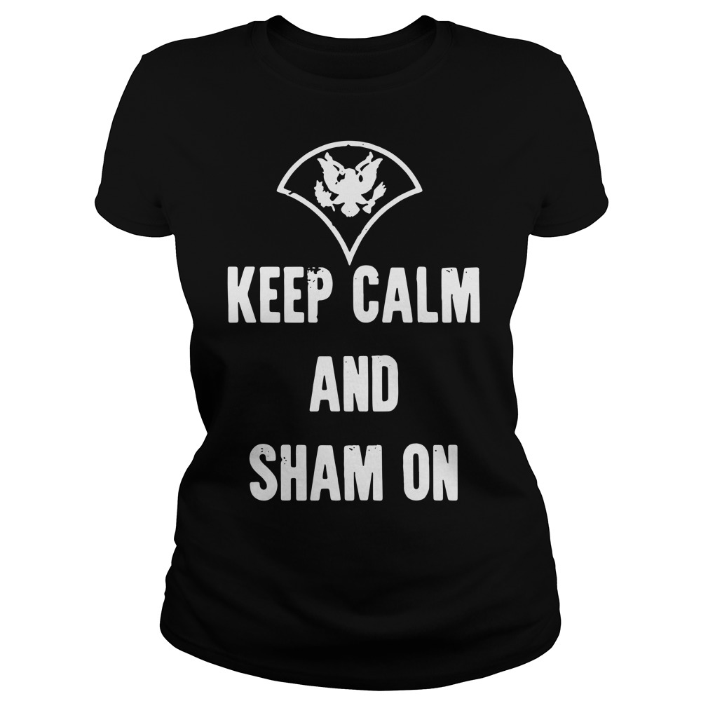 Official Keep calm and sham on Ladies Tee