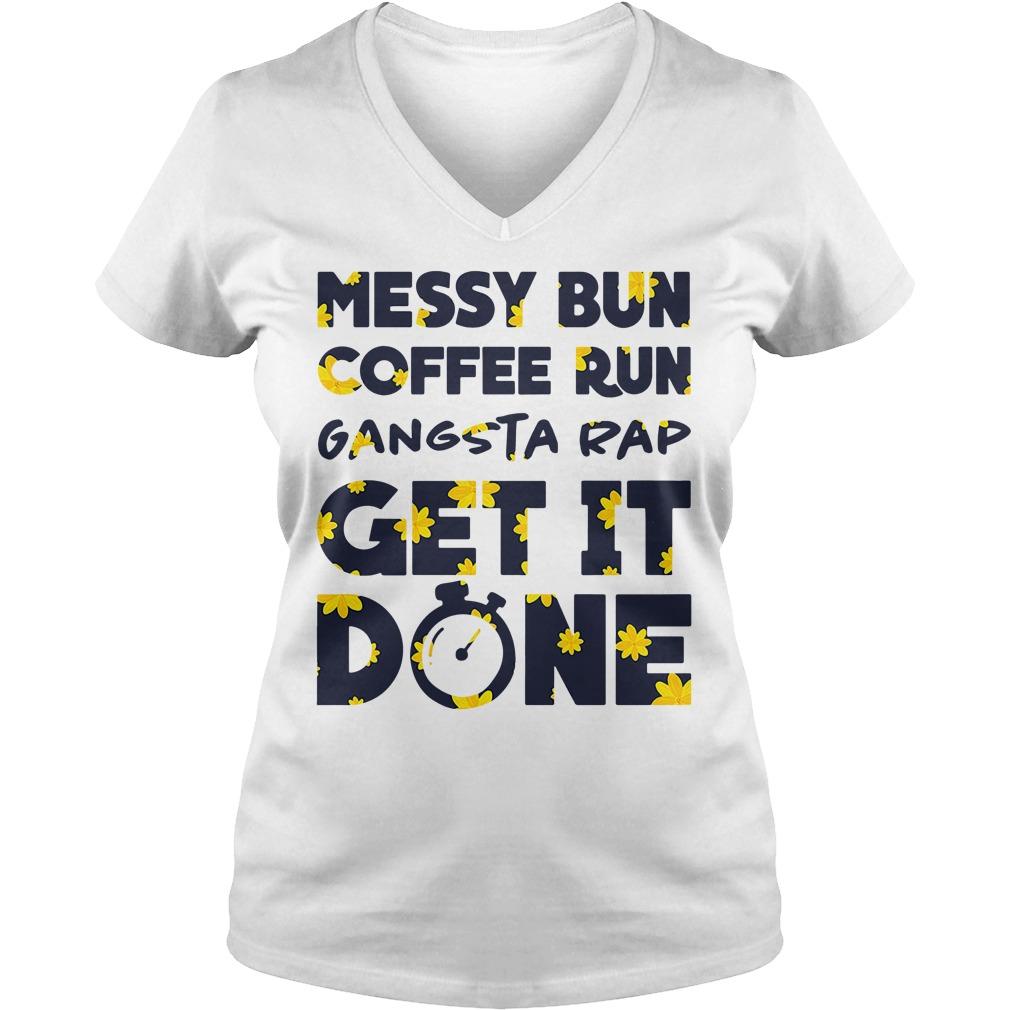 Official Messy bun coffee run gangsta rap get it done V-neck T-shirt