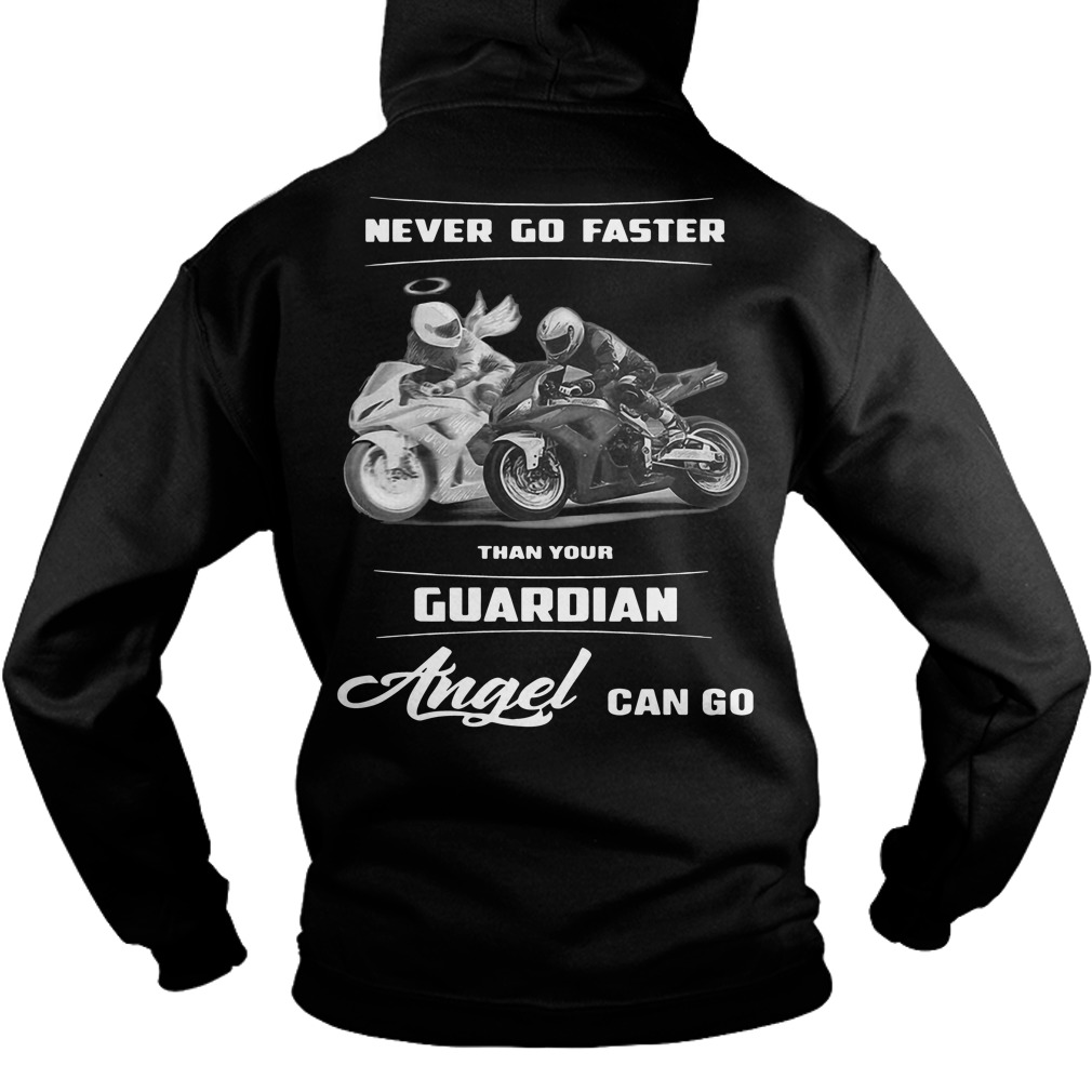 Official Never go faster than your Guardian angel can go Hoodie