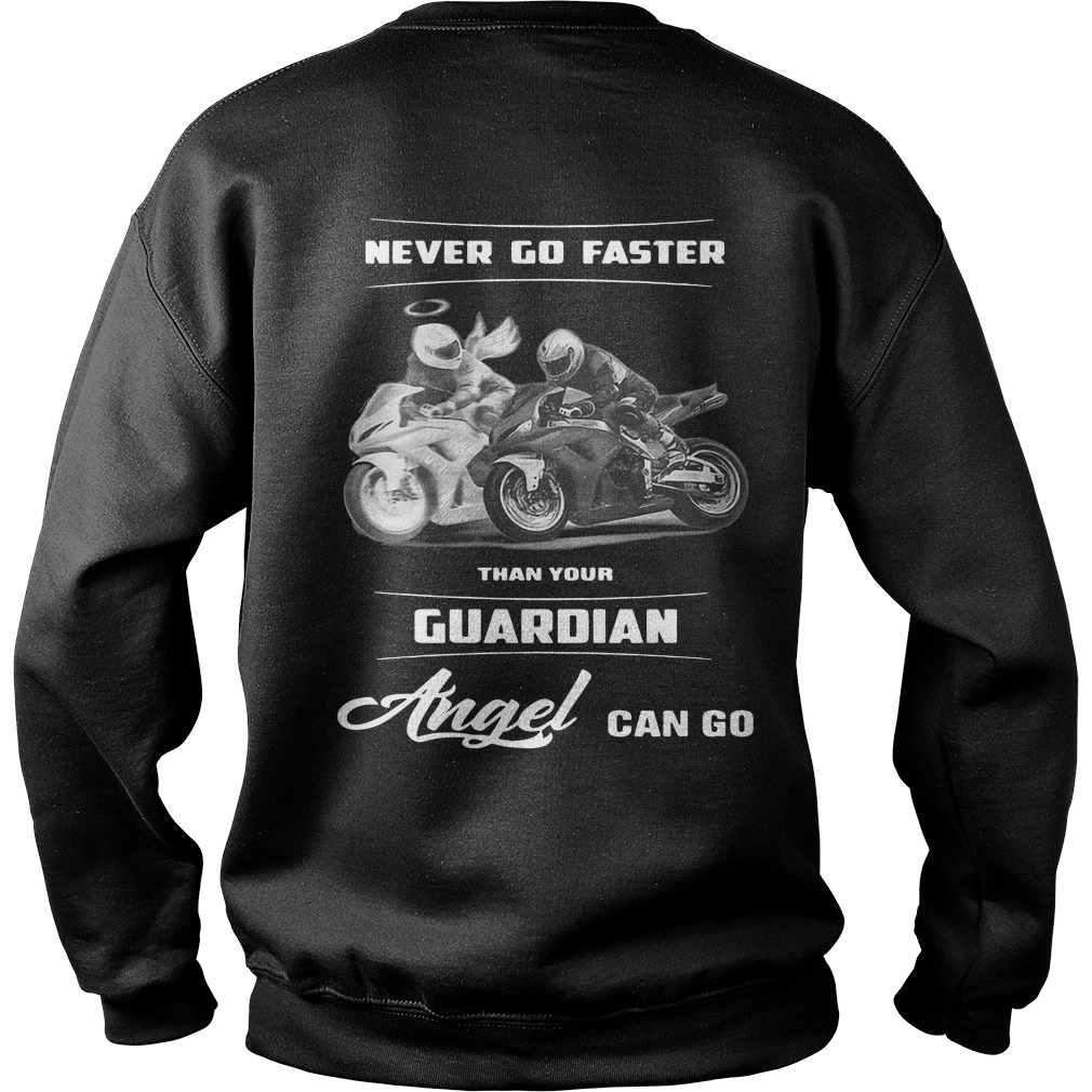Official Never go faster than your Guardian angel can go Sweater
