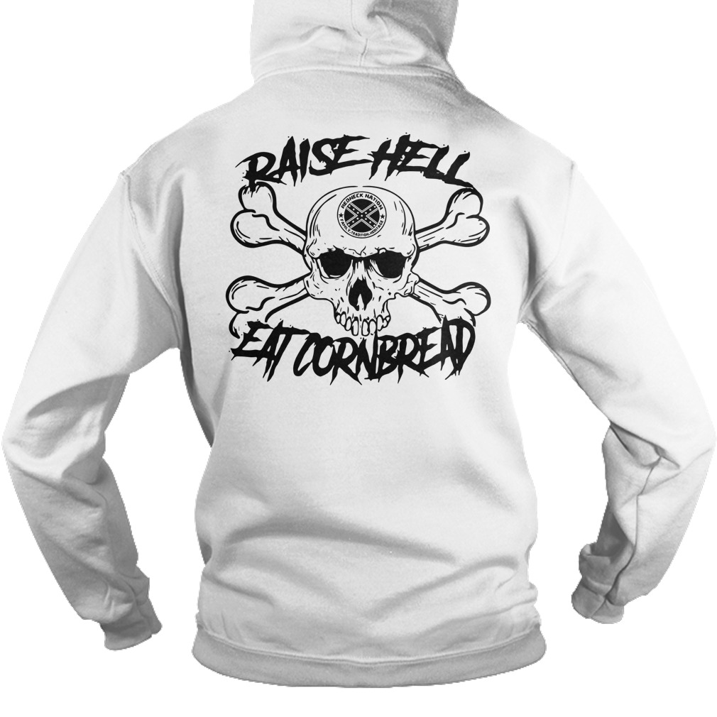 Official Raise hell eat cornbread Hoodie