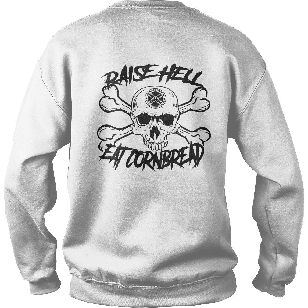 Official Raise hell eat cornbread Sweater