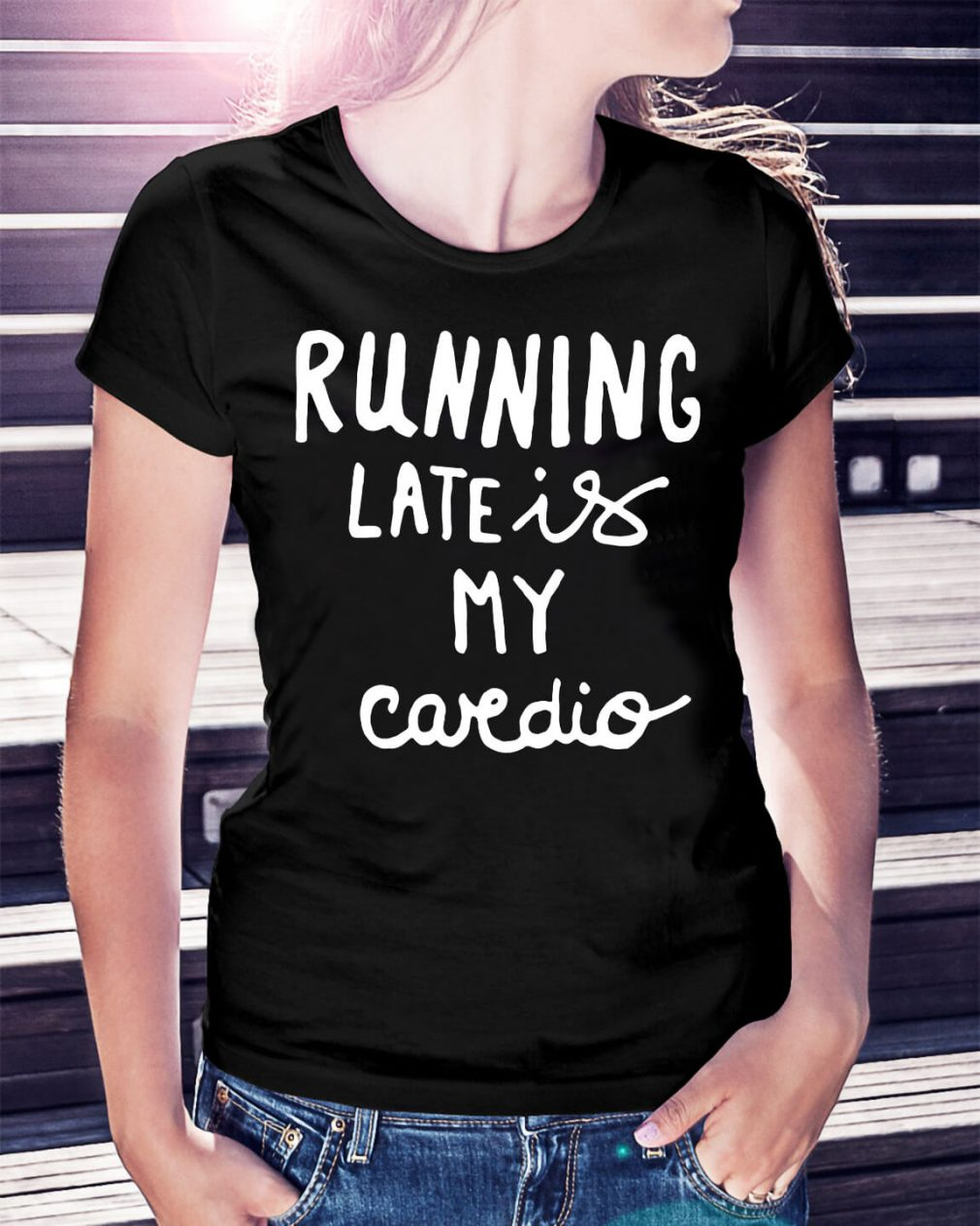 Official Running late is my cardio shirt